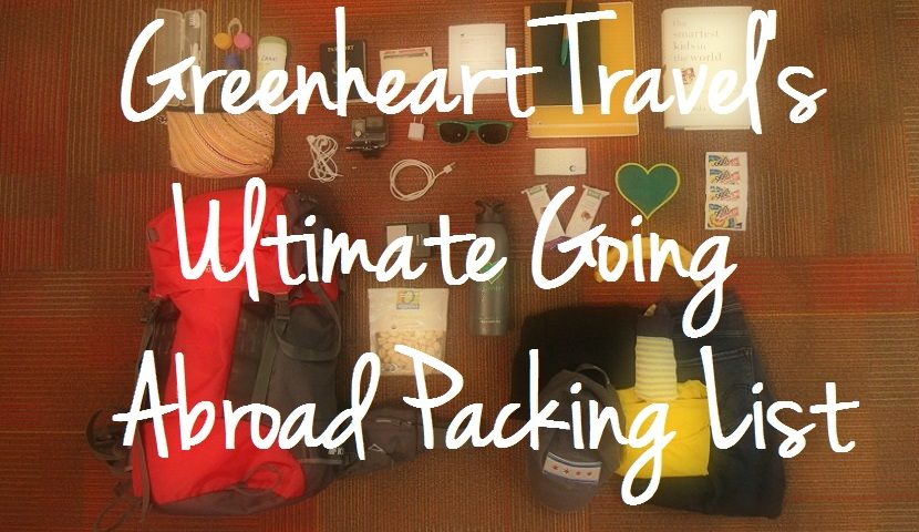 Greenheart Travel's Ultimate Going Abroad Packing List
