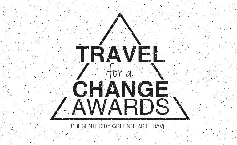 Greenheart Travel Presents: The 2018 Travel for a Change Awards